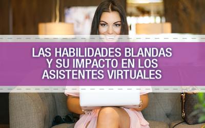 Las habilidades blandas y su impacto en los Asistentes Virtuales