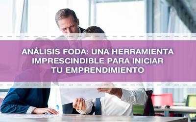Análisis FODA: una herramienta imprescindible para iniciar tu emprendimiento