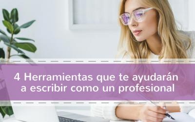 4 Herramientas que te ayudarán a escribir como un profesional