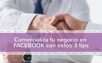 Comercializa tu negocio en Facebook con estos 3 tips