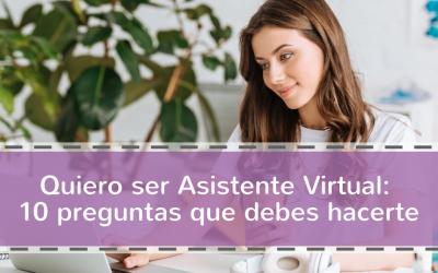 Quiero ser Asistente Virtual: 10 preguntas que debes hacerte