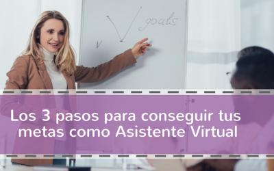 Los 3 pasos para conseguir tus metas como Asistente Virtual