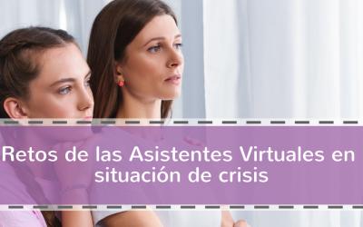 Retos de las Asistentes Virtuales en situación de crisis