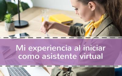 Mi experiencia al iniciar como asistente virtual