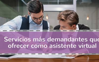 Servicios más solicitados que puedes ofrecer como asistentes virtual