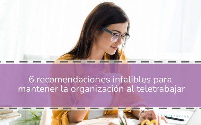 6 recomendaciones infalibles para mantener la organización al teletrabajar