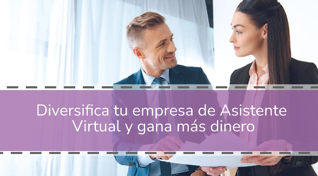 Diversifica tu empresa de Asistente Virtual y gana más dinero