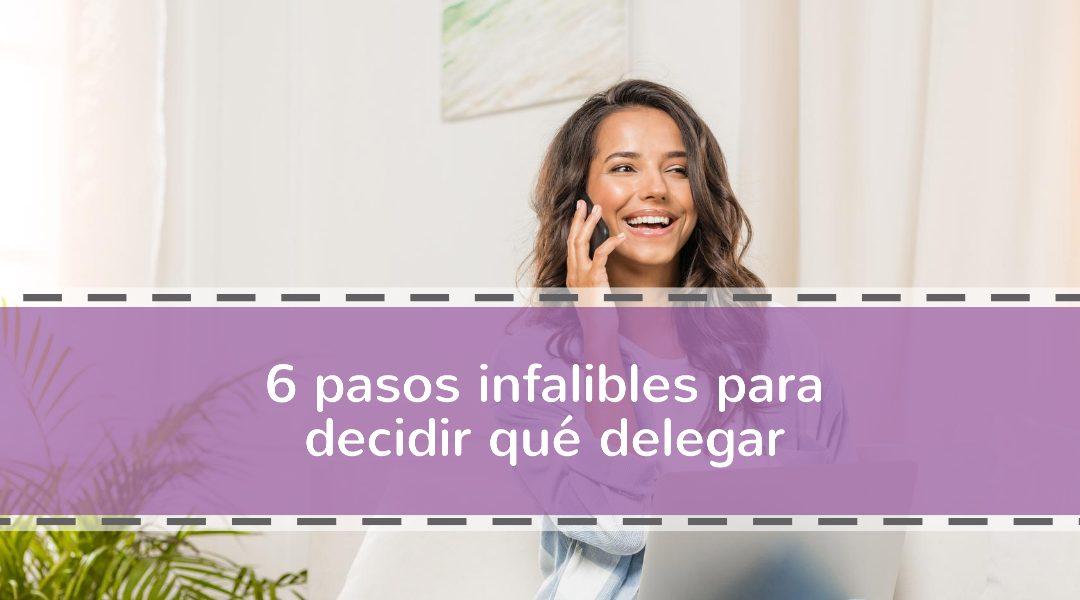 6 pasos infalibles para decidir qué delegar