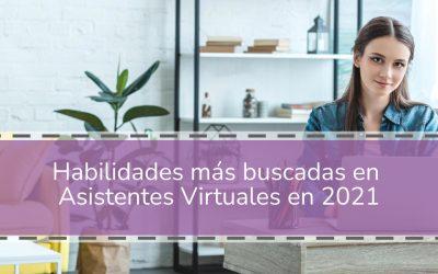 Habilidades más buscadas en Asistentes Virtuales en 2021