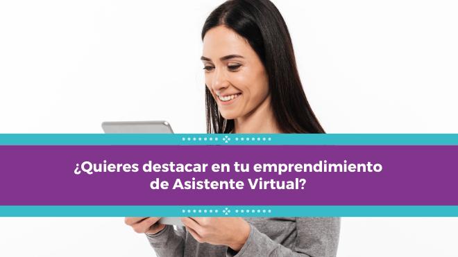 ¿Quieres destacar en tu emprendimiento de Asistente Virtual?