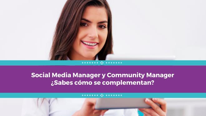Social Media Manager y Community Manager – ¿Sabes cómo se complementan?