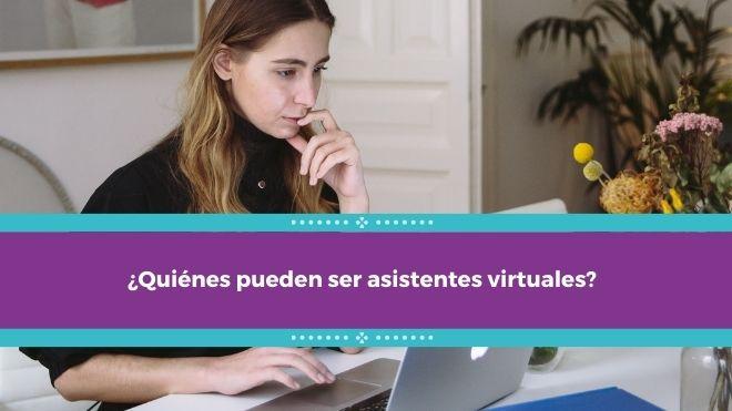 ¿Quiénes pueden ser asistentes virtuales?